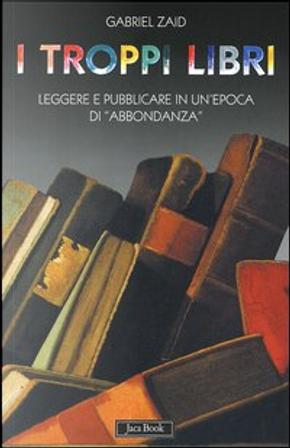 I troppi libri by Gabriel Zaid