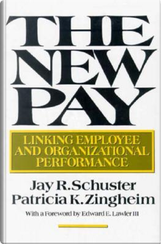 The New Pay by Jay R. Schuster