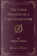 The Love Sonnets of a Car Conductor (Classic Reprint) by Wallace Irwin