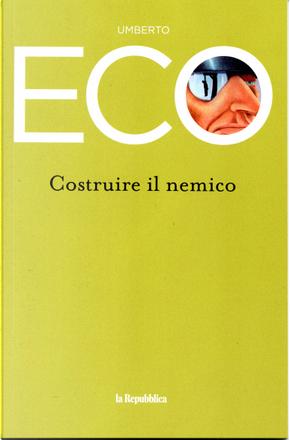 Costruire il nemico by Umberto Eco
