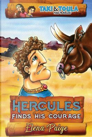 Hercules Finds His Courage by Elena Paige