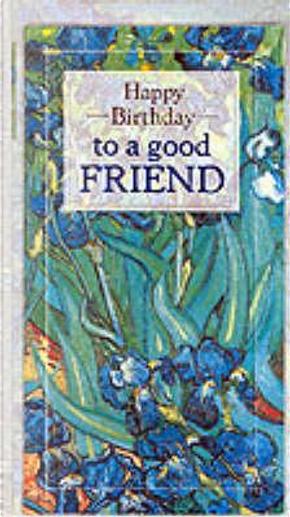 Happy Birthday to a Good Friend by Helen Exley
