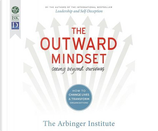The Outward Mindset by Arbinger Institute