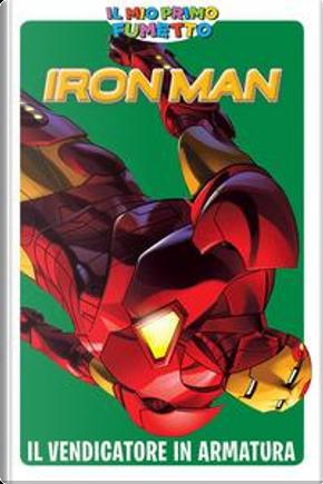 IL MIO PRIMO FUMETTO - Iron Man by Fred van Lente