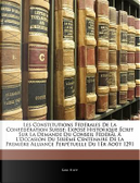 Les Constitutions F D Rales de La Conf D Ration Suisse by Karl Hilty