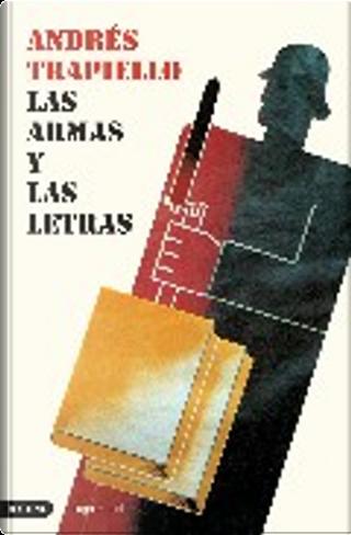 Las armas y las letras by Andrés Trapiello