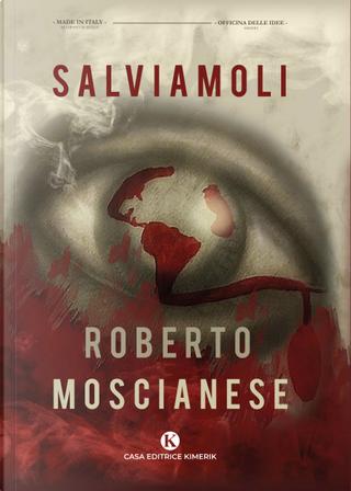 Salviamoli by Roberto Moscianese