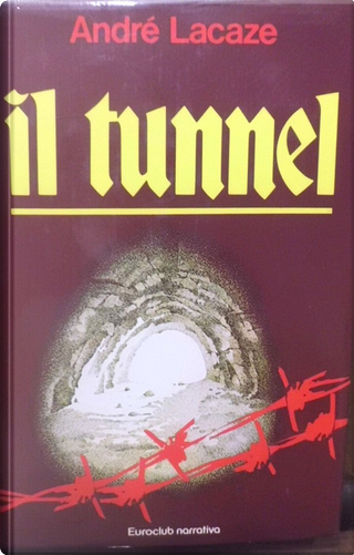 Il tunnel by André Lacaze