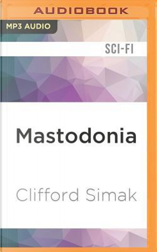 Mastodonia by Clifford Simak