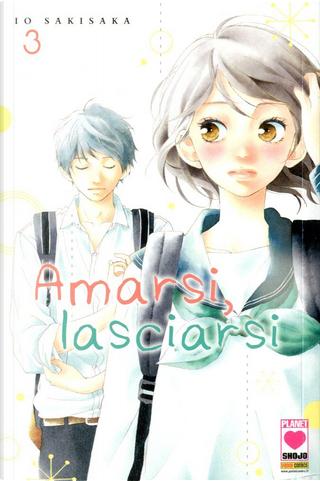 Amarsi, lasciarsi Vol. 3 by Io Sakisaka