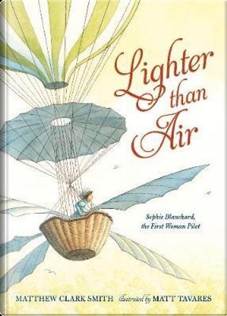 Lighter Than Air by Matthew Clark Smith