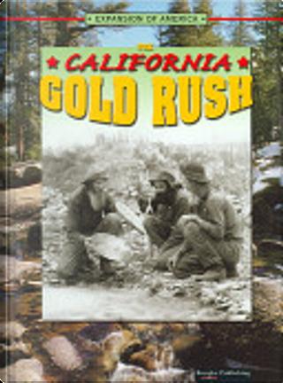 The California Gold Rush by Linda Thompson