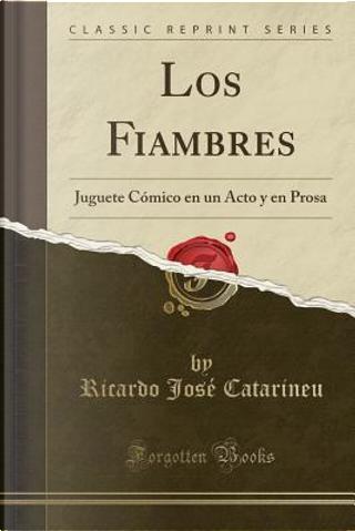 Los Fiambres by Ricardo José Catarineu