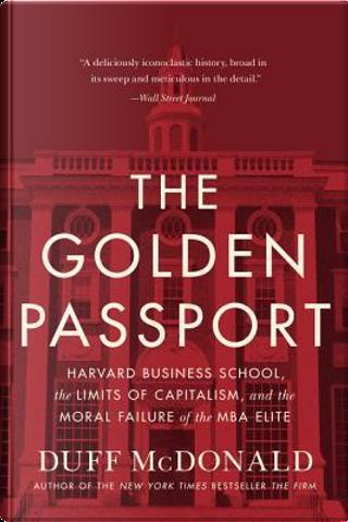 The Golden Passport by Duff McDonald