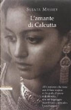 L'amante di Calcutta by Sujata Massey