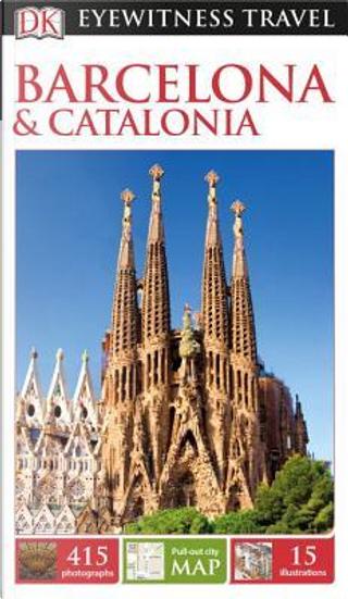 Dk Eyewitness Barcelona & Catalonia by Roger Williams