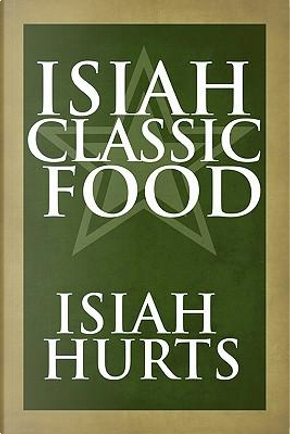 Isiah Classic Food by Isiah Hurtis