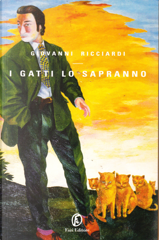 I gatti lo sapranno by Giovanni Ricciardi