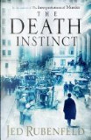 Death Instinct by Jed Rubenfeld