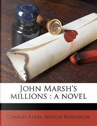 John Marsh's Millions by Charles Klein
