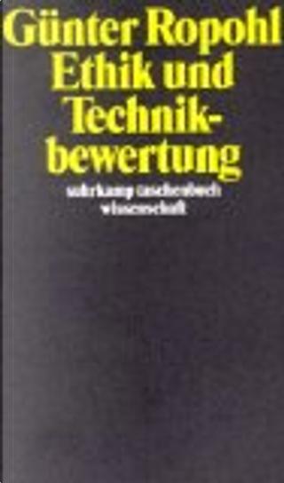Ethik und Technikbewertung by Günter Ropohl