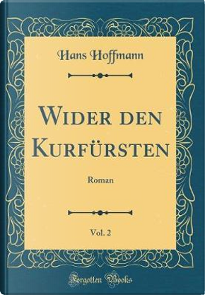 Wider den Kurfürsten, Vol. 2 by Hans Hoffmann