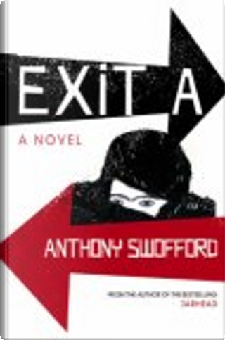 Exit A by Anthony Swofford