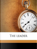 The Leader by Mary Dillon
