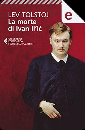 La morte di Ivan Il'ič by Lev Nikolaevič Tolstoj