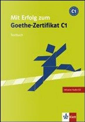 Mit Erfolg zum Goethe-Zertifikat. Livello C1. Testbuch. Per le Scuole superiori. Con CD Audio by Hans-Jürgen Hantschel