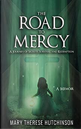 The Road to Mercy by Mary Hutchinson