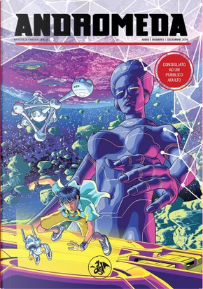 Andromeda Anno 1 Numero 1 by Alessandro Forlani, Andrea Viscusi, Dario Tonani, Donato Altomare, Ezio Amadini, Maico Morellini, Silvia Treves