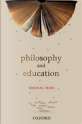 Philosophy and Education by Mrinal Miri