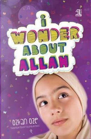 I Wonder About Allah by Ozkan Oze