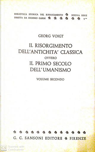Il Risorgimento dell'antichità classica, ovvero il primo secolo dell'Umanismo - Vol. 2 by Georg Voigt