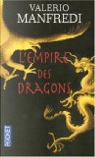 L'empire des dragons by Claire Bonnefous, Valerio Massimo Manfredi