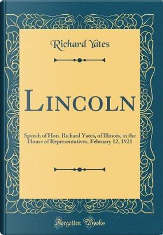 Lincoln by RICHARD YATES
