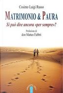 Matrimonio & paura. Si può ancora dire «per sempre»? by Cosimo Luigi Russo