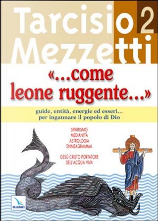 Come leone ruggente by Tarcisio Mezzetti