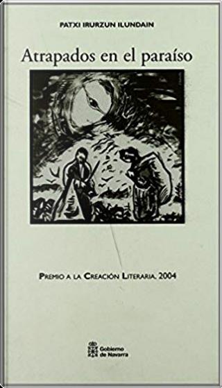 Atrapados en el paraíso by Patxi Irurzun