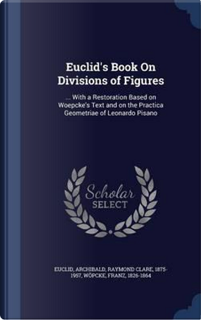 Euclid's Book on Divisions of Figures by Euclid