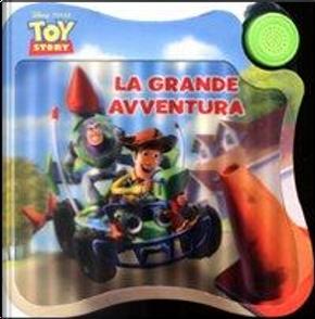 Toy Story 2. La Grande Avventura. L by Aa.vv.