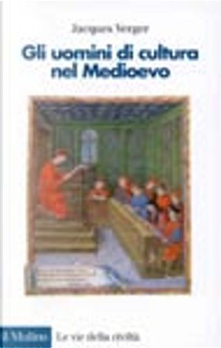 Gli uomini di cultura nel Medioevo by Jacques Verger