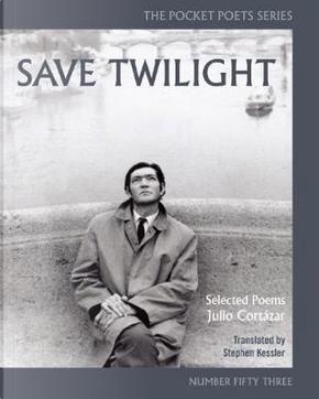 Save Twilight by Julio Cortazar