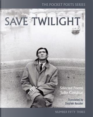 Save Twilight by Julio Cortazar