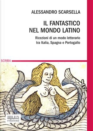 Il fantastico nel mondo latino by Alessandro Scarsella