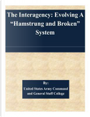 The Interagency by United States Army Command and General Staff College