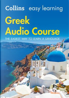 Easy Learning Greek Audio Course by COLLINS DICTIONARIES