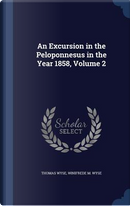 An Excursion in the Peloponnesus in the Year 1858, Volume 2 by Thomas Wyse