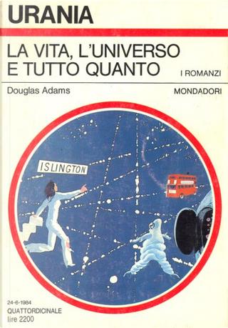 La vita, l'universo e tutto quanto by Douglas Adams